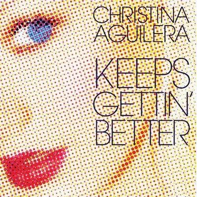 Christina+Aguilera Keeps Gettin' Better